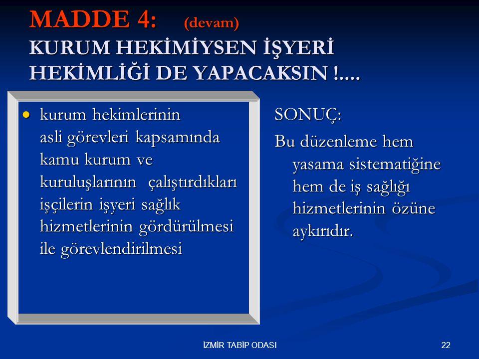 MADDE 4: (devam) KURUM HEKİMİYSEN İŞYERİ HEKİMLİĞİ DE YAPACAKSIN !....