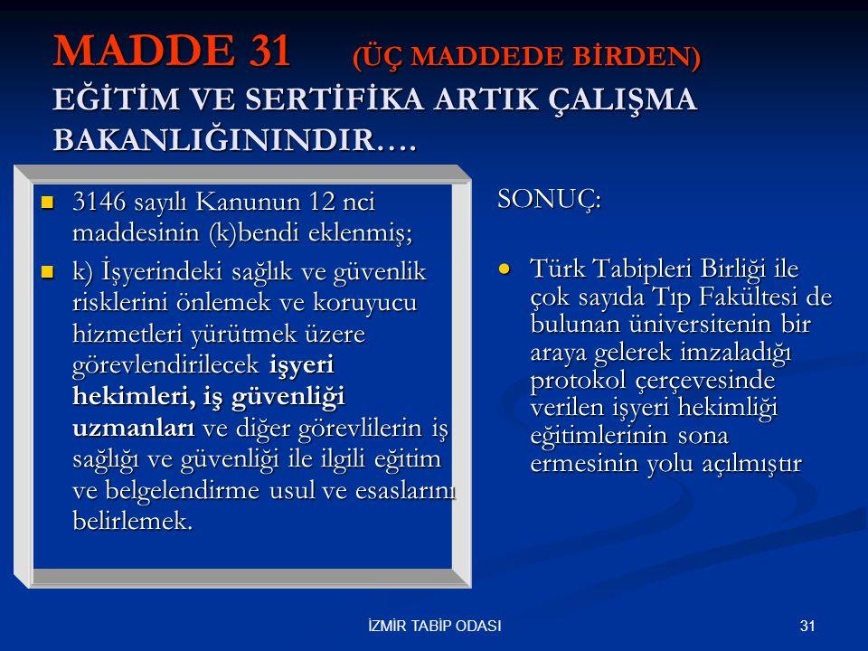 MADDE 31 (ÜÇ MADDEDE BİRDEN) EĞİTİM VE SERTİFİKA ARTIK ÇALIŞMA BAKANLIĞININDIR….