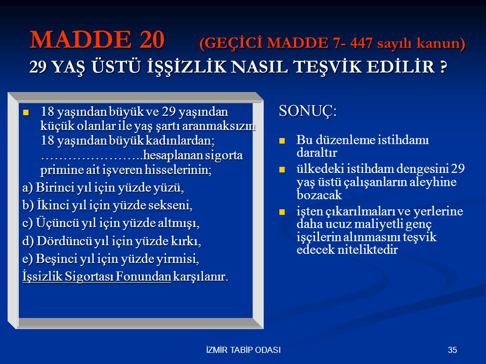 MADDE 20 (GEÇİCİ MADDE 7- 447 sayılı kanun) 29 YAŞ ÜSTÜ İŞŞİZLİK NASIL TEŞVİK EDİLİR
