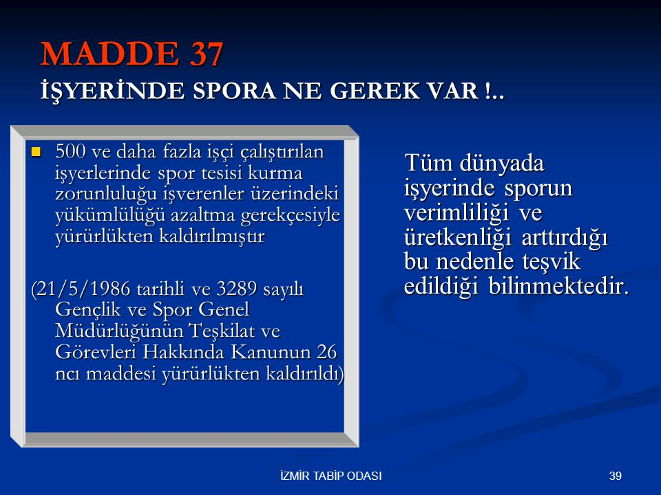 MADDE 37 İŞYERİNDE SPORA NE GEREK VAR !..
