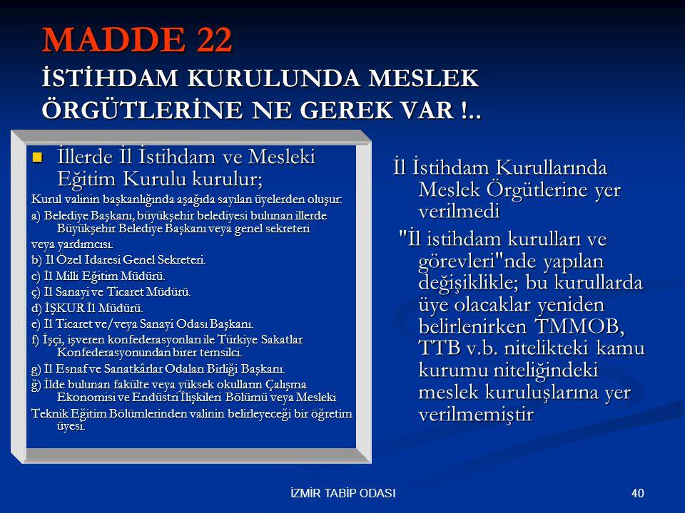MADDE 22 İSTİHDAM KURULUNDA MESLEK ÖRGÜTLERİNE NE GEREK VAR !..