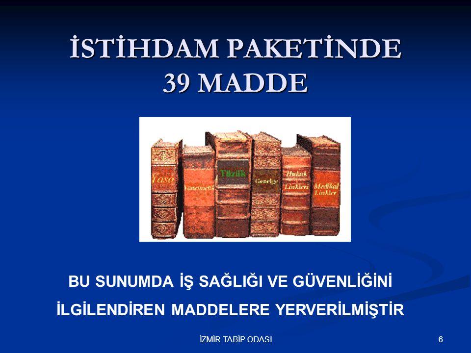 İSTİHDAM PAKETİNDE 39 MADDE