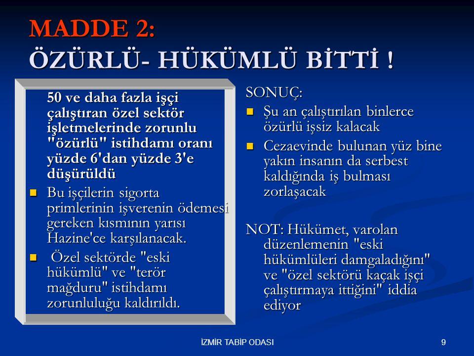 MADDE 2: ÖZÜRLÜ- HÜKÜMLÜ BİTTİ !