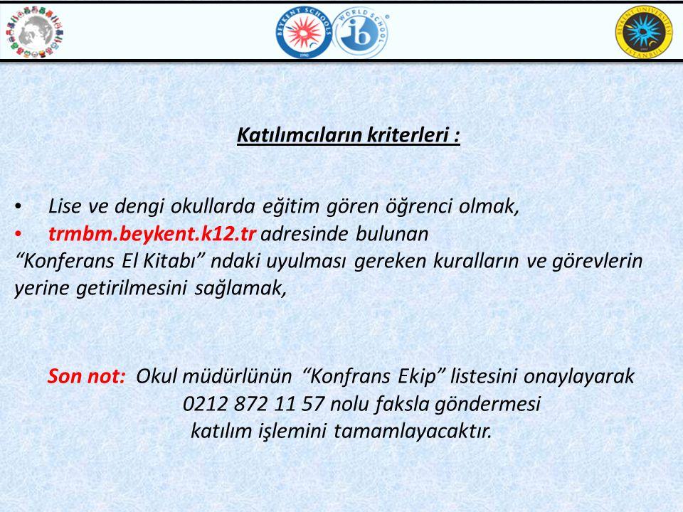 Katılımcıların kriterleri :