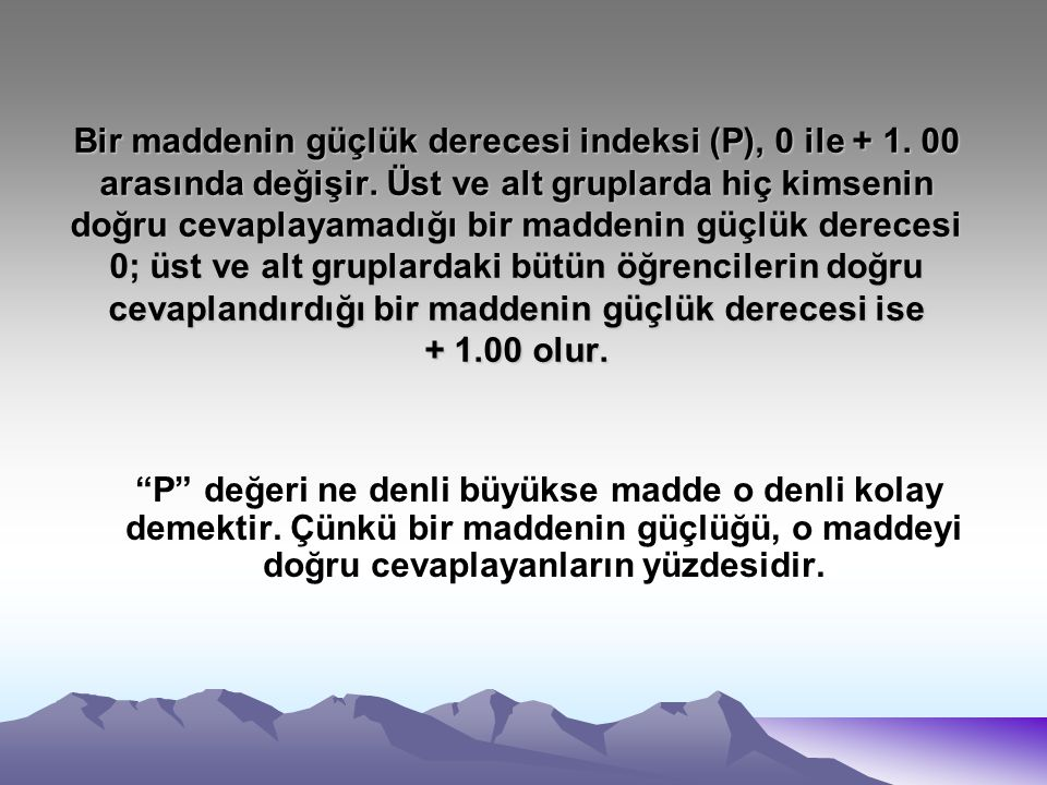 Bir maddenin güçlük derecesi indeksi (P), 0 ile + 1