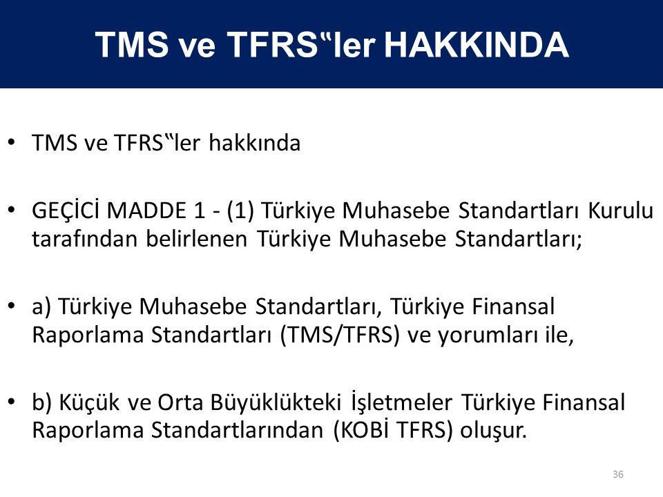 "TMS ve TFRS""ler HAKKINDA"