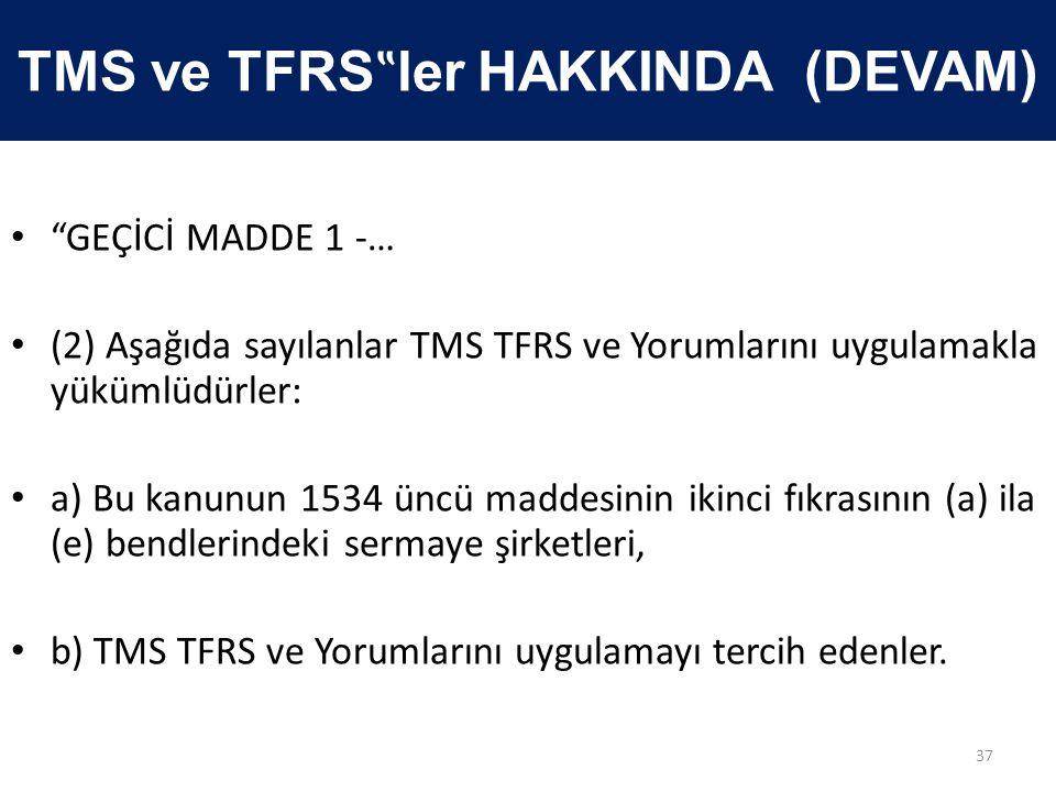 """TMS ve TFRS""""ler HAKKINDA (DEVAM)"""