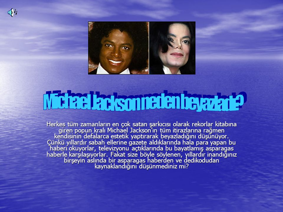 Michael Jackson neden beyazladı
