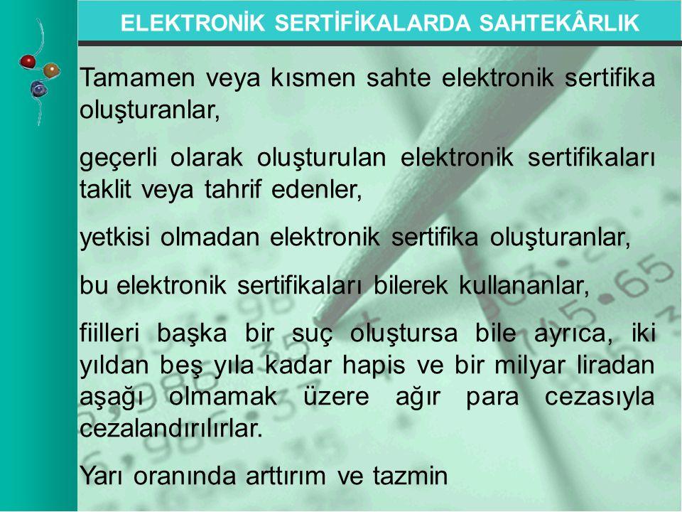 ELEKTRONİK SERTİFİKALARDA SAHTEKÂRLIK