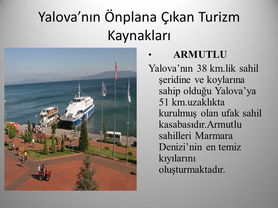 Yalova'nın Önplana Çıkan Turizm Kaynakları