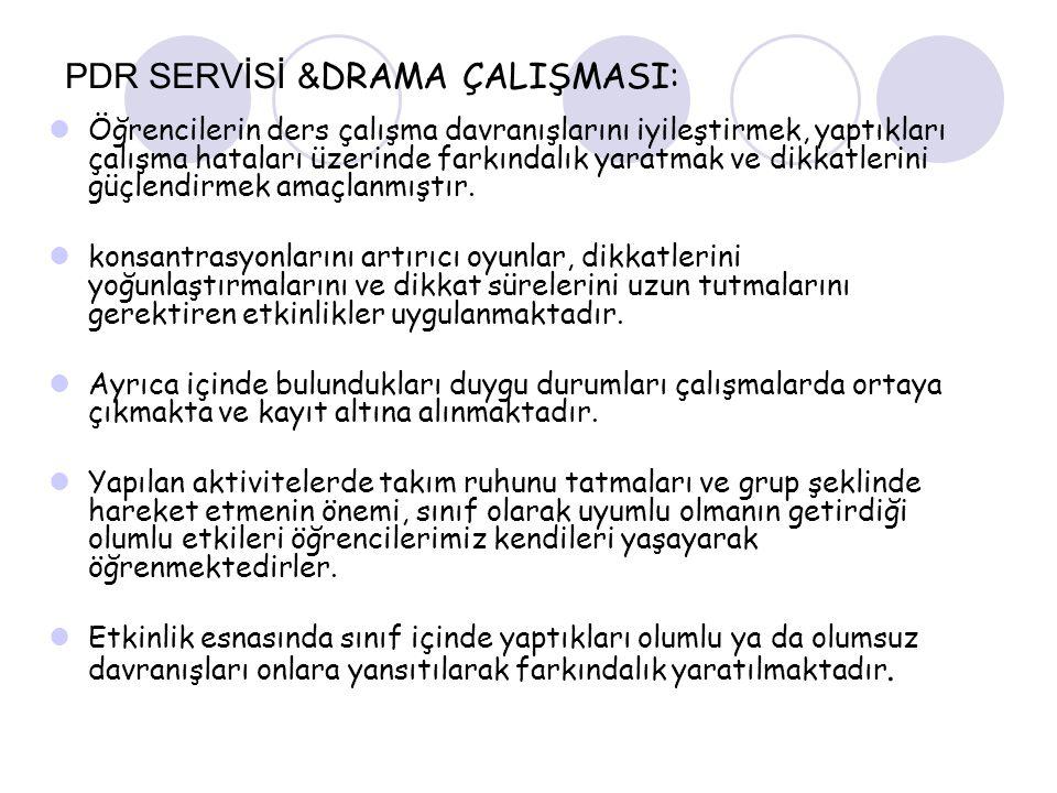 PDR SERVİSİ &DRAMA ÇALIŞMASI: