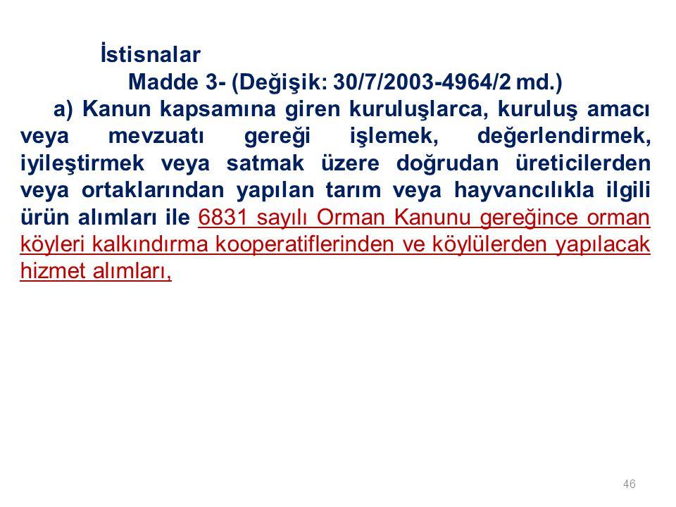 Madde 3- (Değişik: 30/7/2003-4964/2 md.)