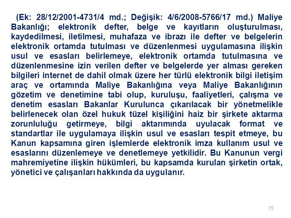 (Ek: 28/12/2001-4731/4 md. ; Değişik: 4/6/2008-5766/17 md