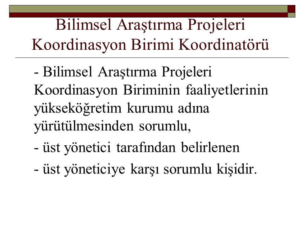 Bilimsel Araştırma Projeleri Koordinasyon Birimi Koordinatörü
