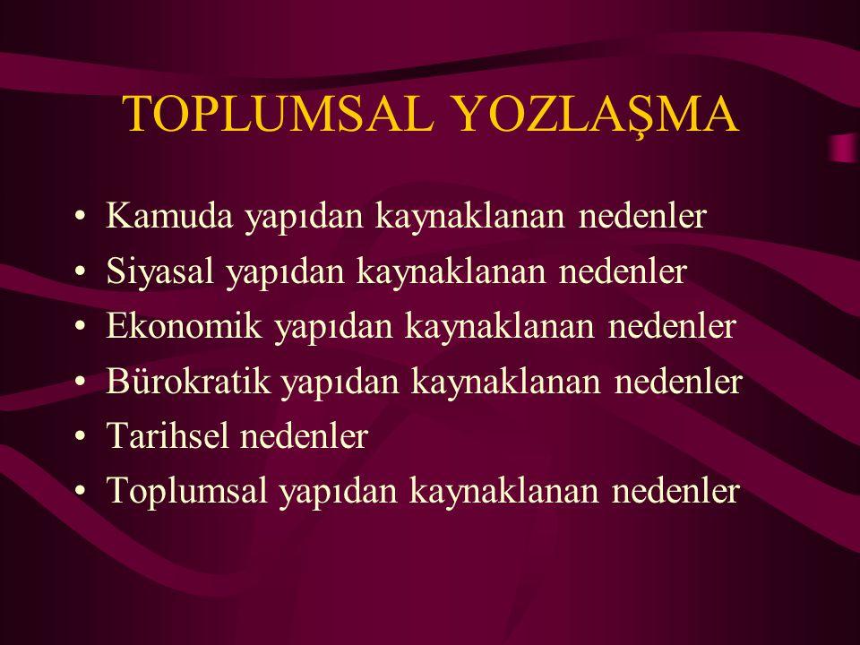 TOPLUMSAL YOZLAŞMA Kamuda yapıdan kaynaklanan nedenler