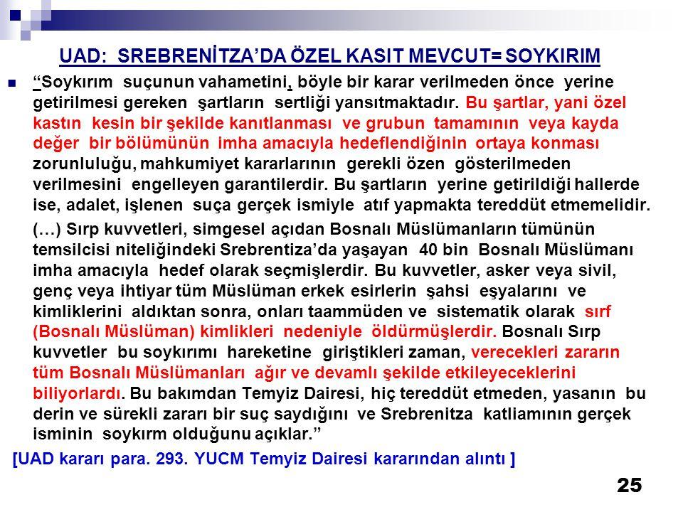 UAD: SREBRENİTZA'DA ÖZEL KASIT MEVCUT= SOYKIRIM