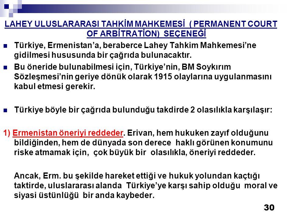 LAHEY ULUSLARARASI TAHKİM MAHKEMESİ ( PERMANENT COURT OF ARBİTRATİON) SEÇENEĞİ
