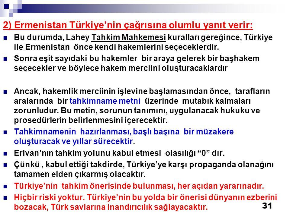 2) Ermenistan Türkiye'nin çağrısına olumlu yanıt verir: