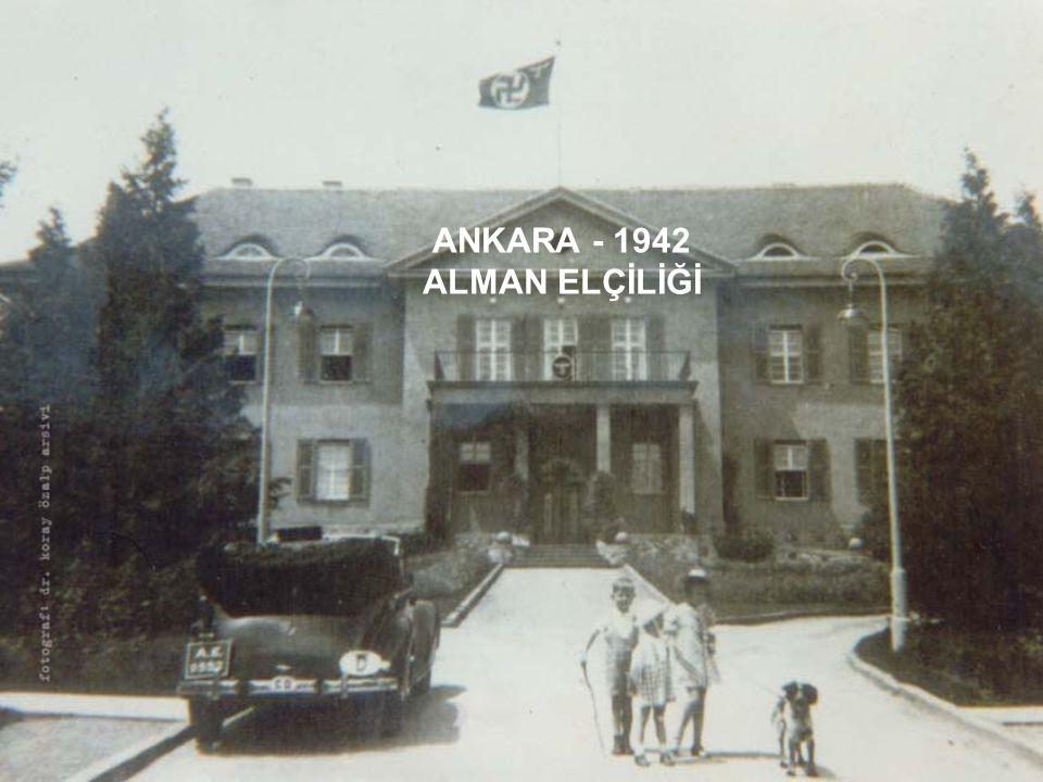 ANKARA - 1942 ALMAN ELÇİLİĞİ