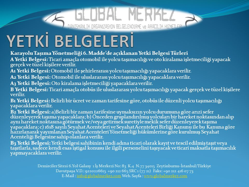 E-Mail : info@globalmerkez.com Web. Sayfa : www.globalmerkez.com