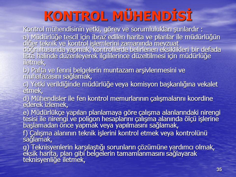 KONTROL MÜHENDİSİ Kontrol mühendisinin yetki, görev ve sorumlulukları şunlardır :
