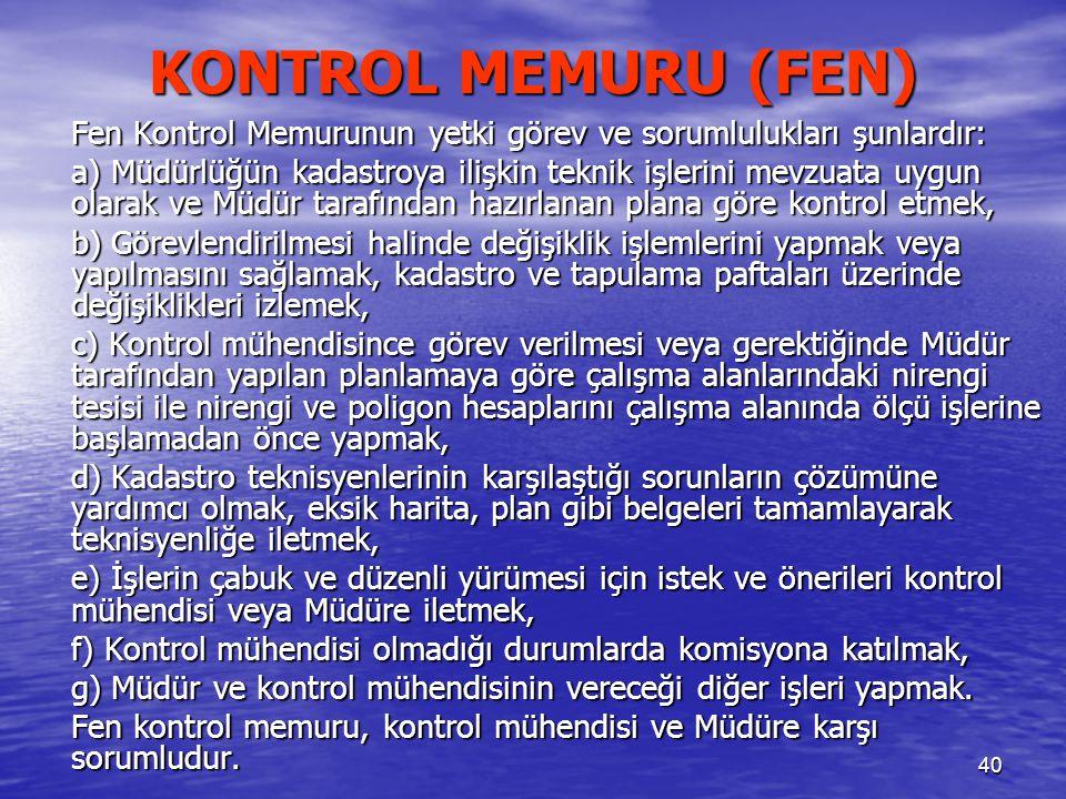 KONTROL MEMURU (FEN) Fen Kontrol Memurunun yetki görev ve sorumlulukları şunlardır: