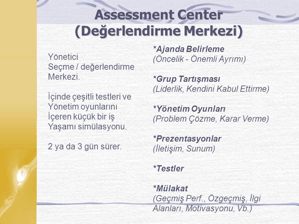 Assessment Center (Değerlendirme Merkezi)