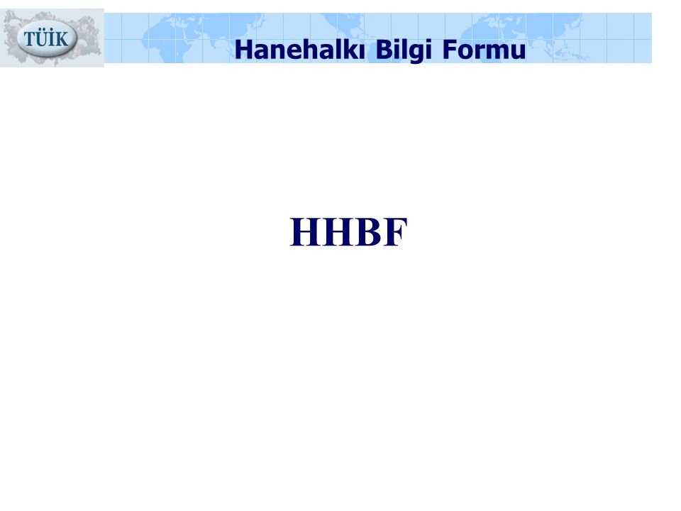 Hanehalkı Bilgi Formu HHBF