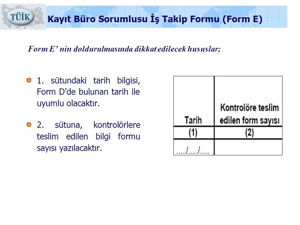 Form E' nin doldurulmasında dikkat edilecek hususlar;