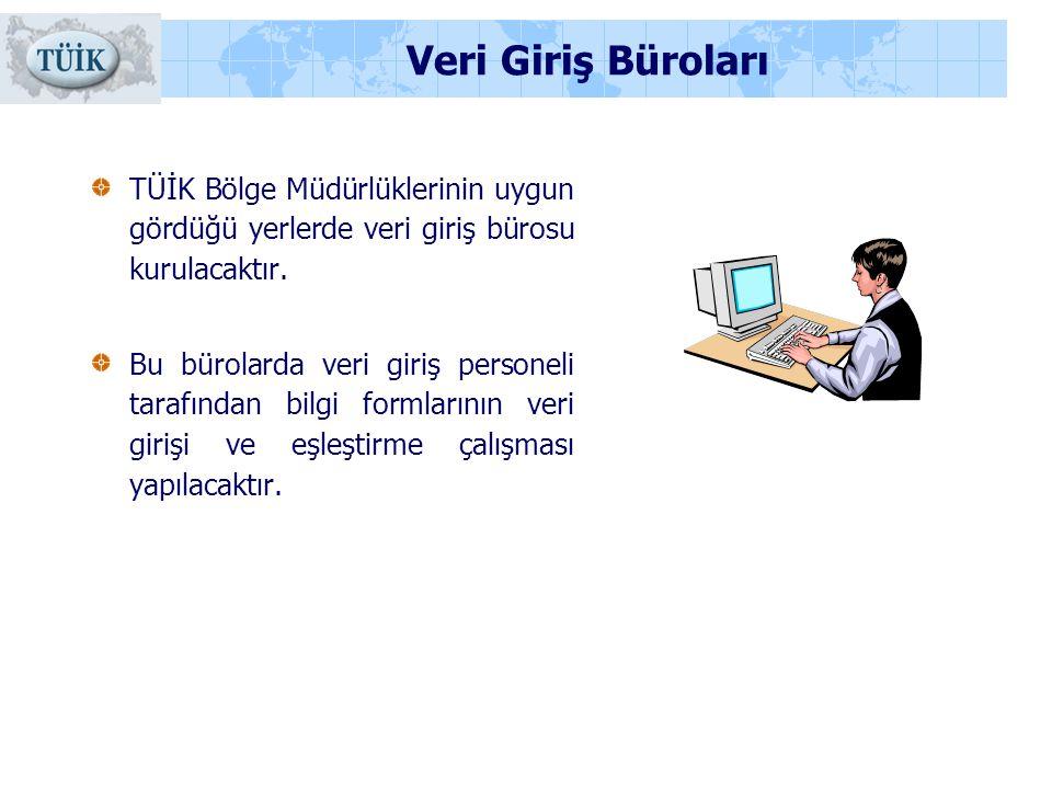 Veri Giriş Büroları TÜİK Bölge Müdürlüklerinin uygun gördüğü yerlerde veri giriş bürosu kurulacaktır.