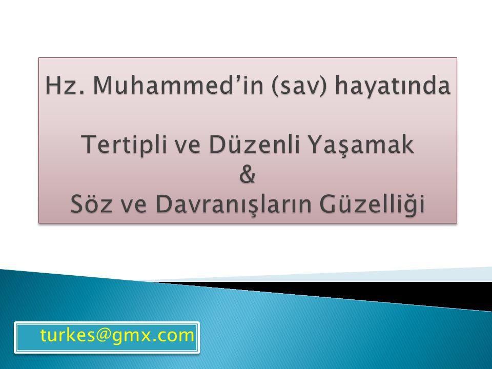 Hz. Muhammed'in (sav) hayatında Tertipli ve Düzenli Yaşamak & Söz ve Davranışların Güzelliği