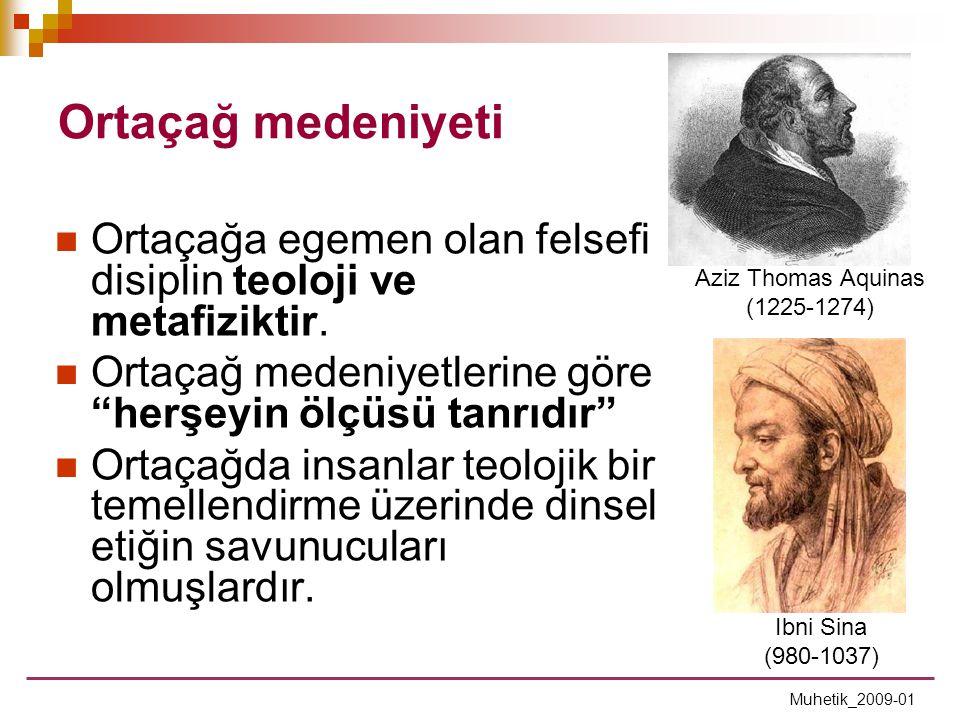 Ortaçağ medeniyeti Ortaçağa egemen olan felsefi disiplin teoloji ve metafiziktir. Ortaçağ medeniyetlerine göre herşeyin ölçüsü tanrıdır