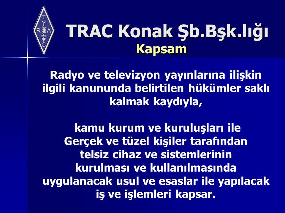 Kapsam Radyo ve televizyon yayınlarına ilişkin ilgili kanununda belirtilen hükümler saklı kalmak kaydıyla,
