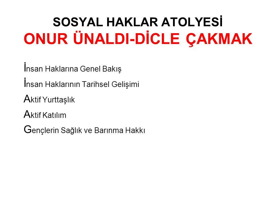 SOSYAL HAKLAR ATOLYESİ ONUR ÜNALDI-DİCLE ÇAKMAK