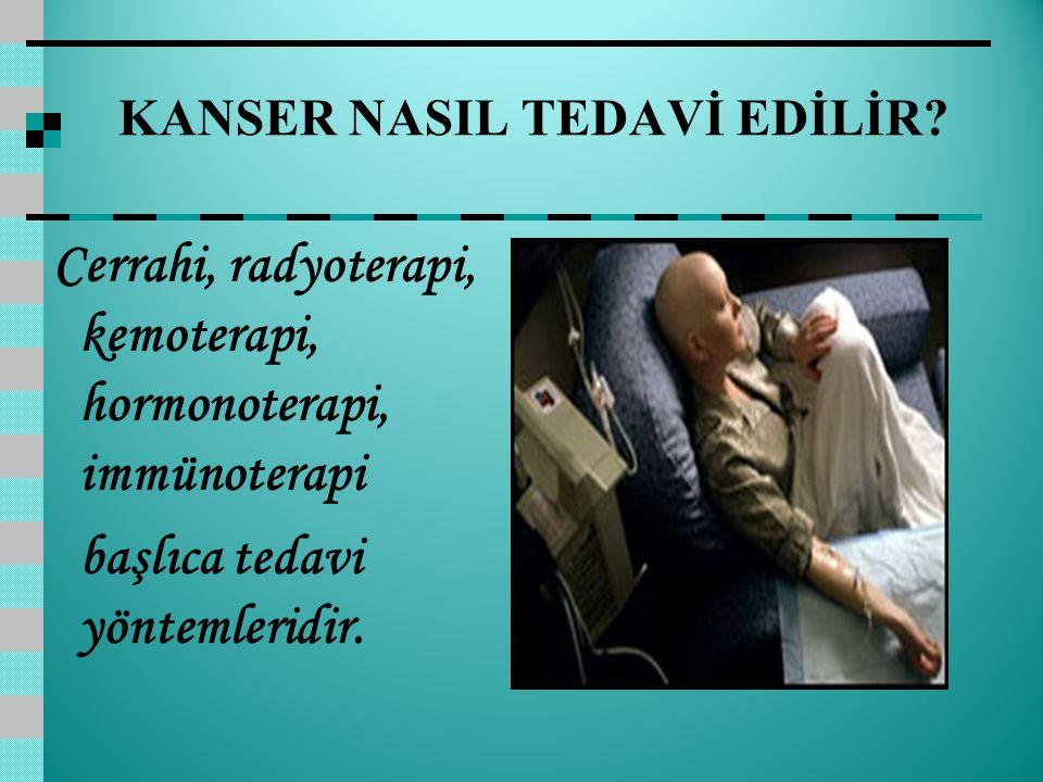 KANSER NASIL TEDAVİ EDİLİR
