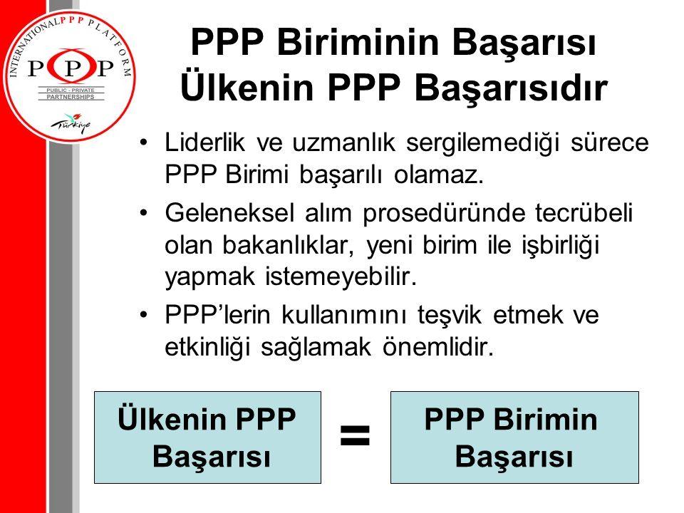 PPP Biriminin Başarısı Ülkenin PPP Başarısıdır