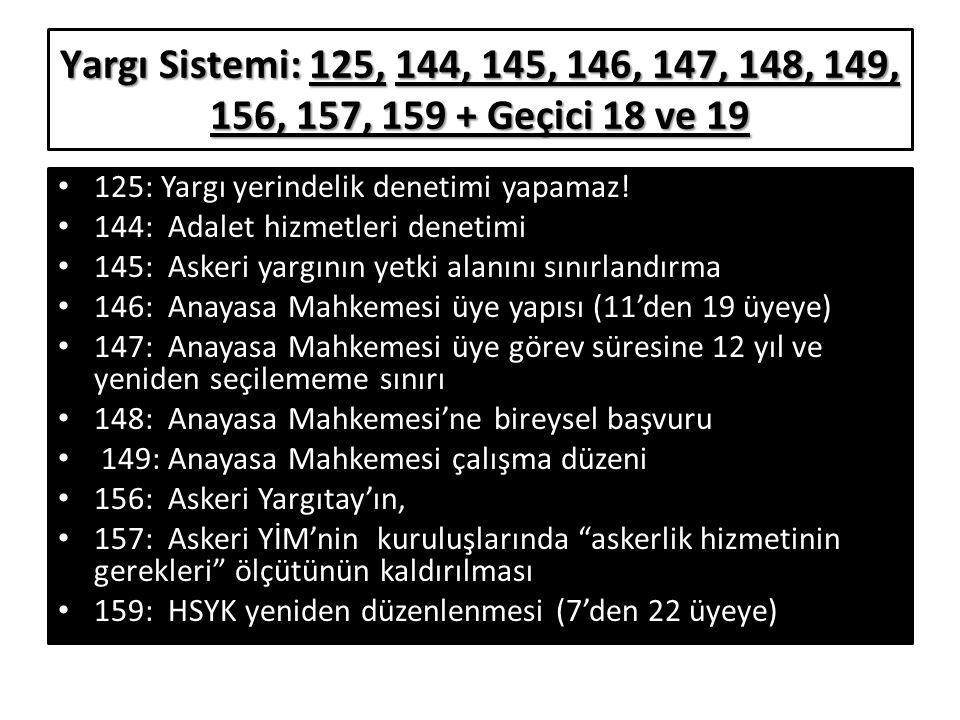 Yargı Sistemi: 125, 144, 145, 146, 147, 148, 149, 156, 157, 159 + Geçici 18 ve 19