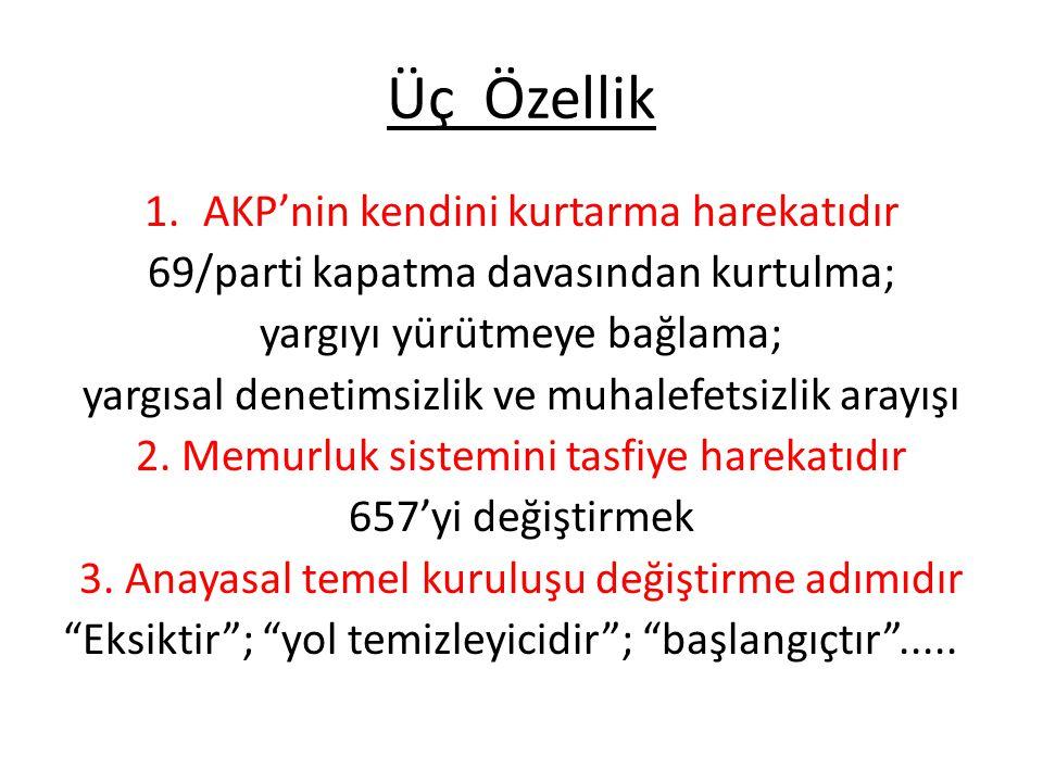 Üç Özellik AKP'nin kendini kurtarma harekatıdır