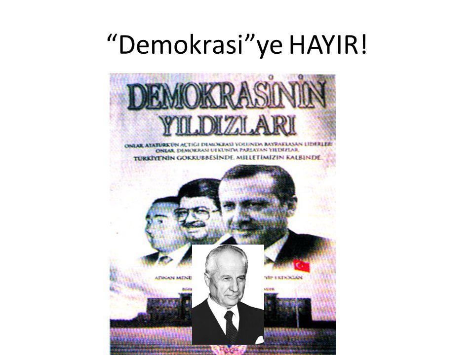 Demokrasi ye HAYIR!