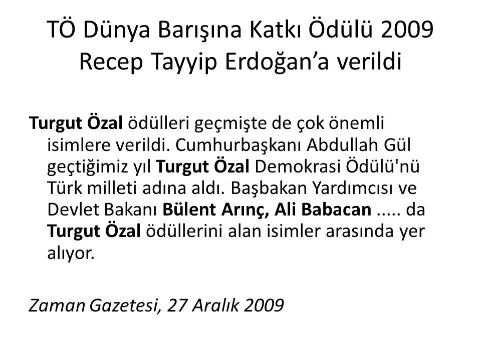 TÖ Dünya Barışına Katkı Ödülü 2009 Recep Tayyip Erdoğan'a verildi