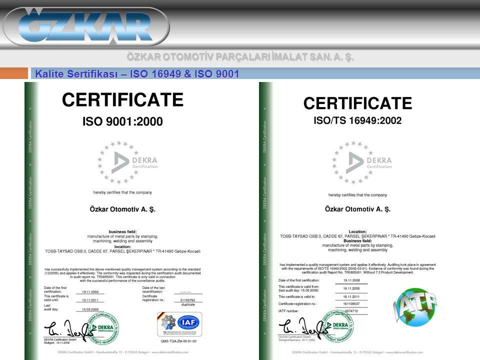 Kalite Sertifikası – ISO 16949 & ISO 9001