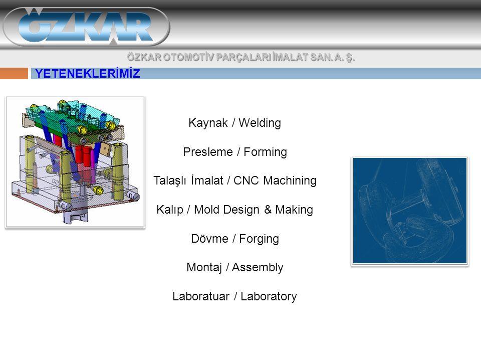 Talaşlı İmalat / CNC Machining Kalıp / Mold Design & Making