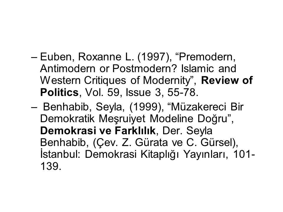 Euben, Roxanne L. (1997), Premodern, Antimodern or Postmodern