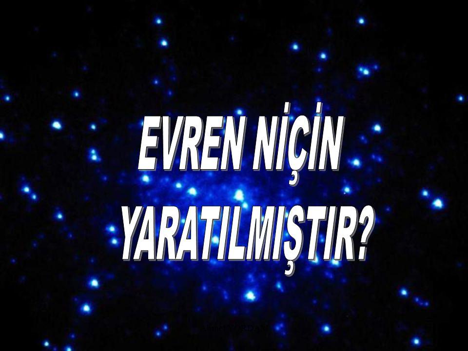 EVREN NİÇİN YARATILMIŞTIR Ahmet YORDAM