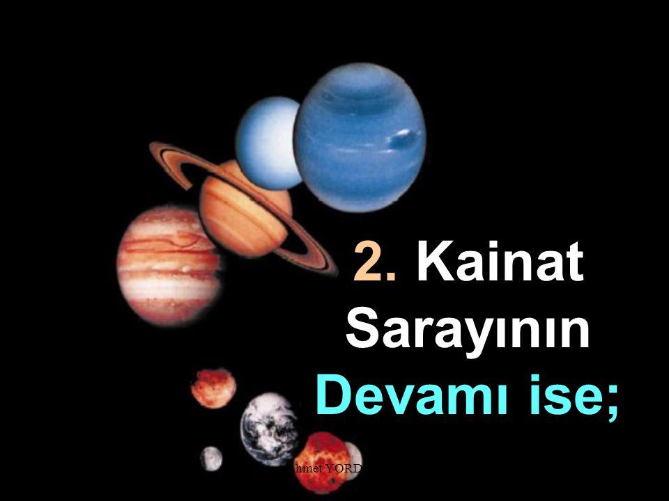 2. Kainat Sarayının Devamı ise;