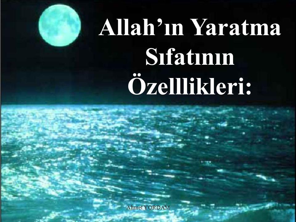 Allah'ın Yaratma Sıfatının Özelllikleri: