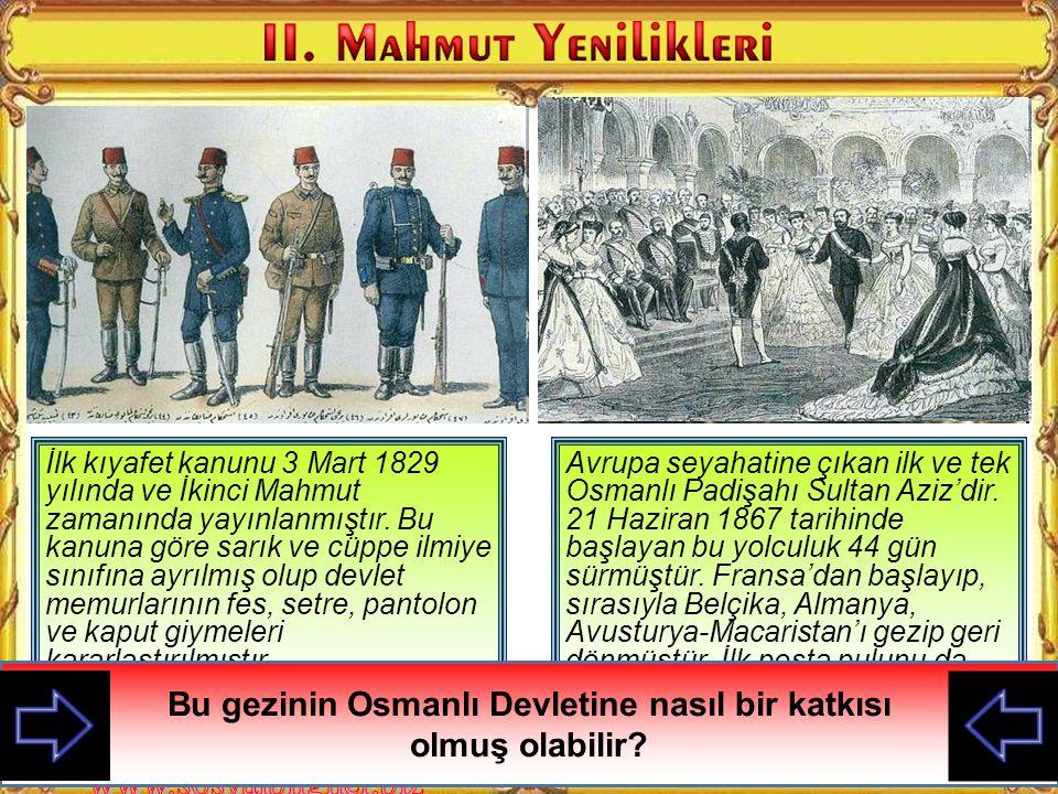 Bu gezinin Osmanlı Devletine nasıl bir katkısı