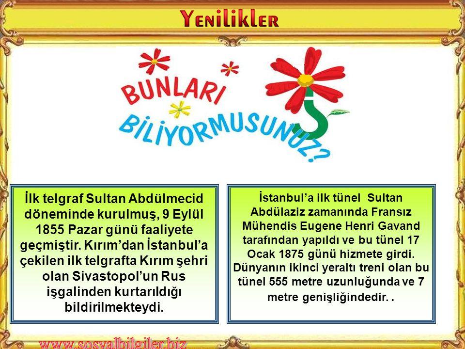 İlk telgraf Sultan Abdülmecid döneminde kurulmuş, 9 Eylül 1855 Pazar günü faaliyete geçmiştir. Kırım'dan İstanbul'a çekilen ilk telgrafta Kırım şehri olan Sivastopol'un Rus işgalinden kurtarıldığı bildirilmekteydi.