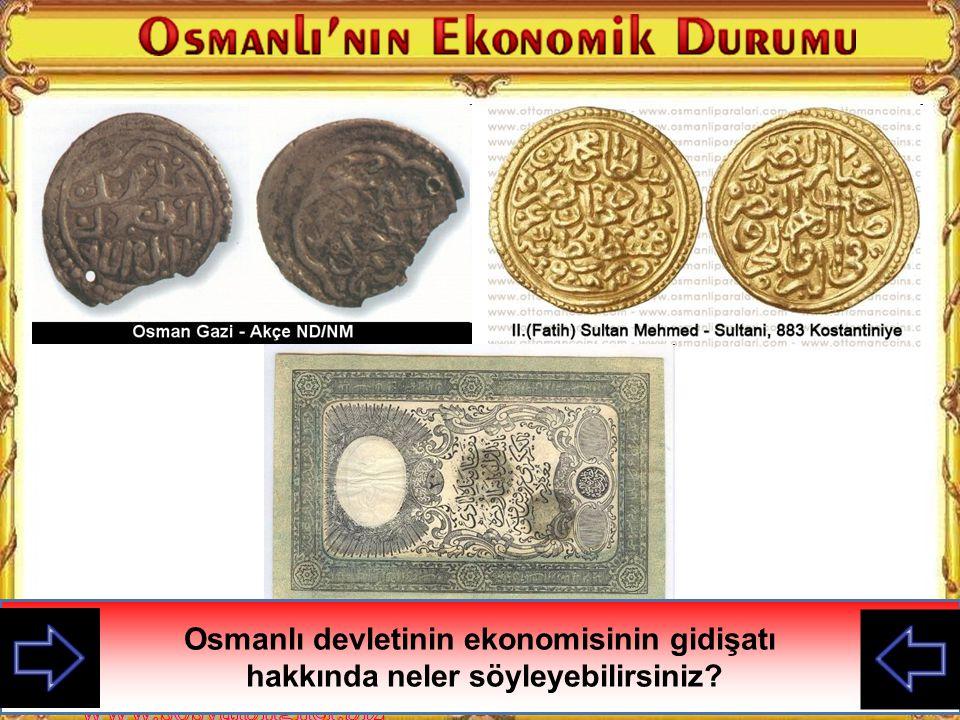 Osmanlı devletinin ekonomisinin gidişatı