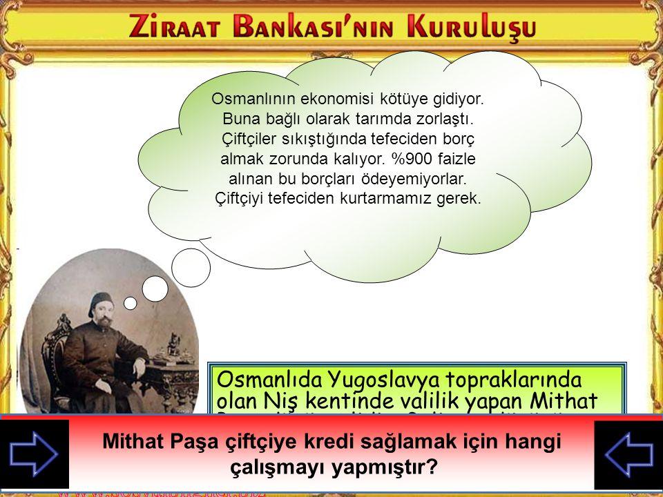 Mithat Paşa çiftçiye kredi sağlamak için hangi